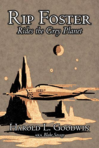 Rip Foster Rides the Grey Planet by: Savage, Blake
