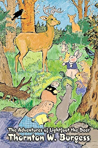 9781603125017: The Adventures of Lightfoot the Deer by Thornton Burgess, Fiction, Animals, Fantasy & Magic (Alan Rodgers Books)
