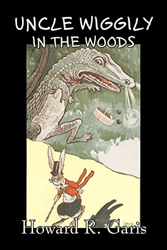 9781603125215: Uncle Wiggily in the Woods by Howard R. Garis, Fiction, Fantasy & Magic, Animals