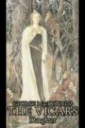 9781603125796: The Vicar's Daughter by George Macdonald, Fiction, Classics, Action & Adventure