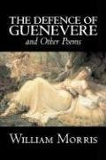 9781603125826: The Defence of Guenevere and Other Poems by William Morris, Fiction, Fantasy, Fairy Tales, Folk Tales, Legends & Mythology