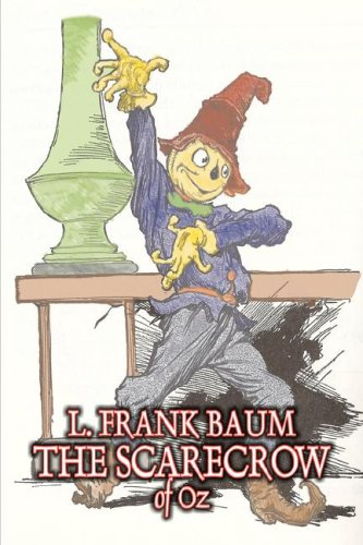 9781603125901: The Scarecrow of Oz by L. Frank Baum, Fiction, Fantasy, Literary, Fairy Tales, Folk Tales, Legends & Mythology