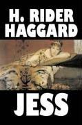 9781603126052: Jess by H. Rider Haggard, Fiction, Fantasy, Historical, Action & Adventure, Fairy Tales, Folk Tales, Legends & Mythology