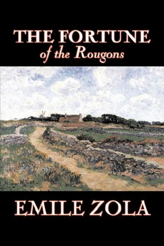 9781603126274: The Fortune of the Rougons by Emile Zola, Fiction, Classics, Literary