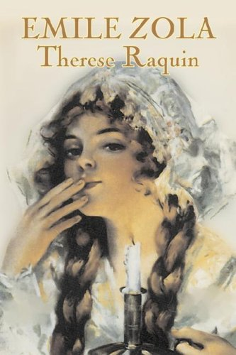 9781603126298: Therese Raquin by Emile Zola, Fiction, Classics