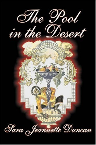 9781603126434: The Pool in the Desert by Sara Jeanette Duncan, Fiction, Classics, Literary