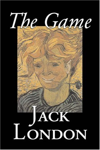 9781603126571: The Game by Jack London, Fiction, Action & Adventure