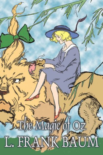 The Magic of Oz: L. Frank Baum