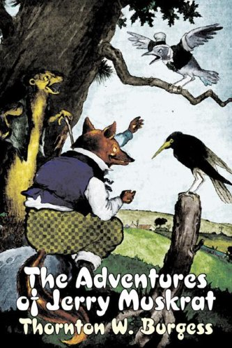 9781603126748: The Adventures of Jerry Muskrat by Thornton Burgess, Fiction, Animals, Fantasy & Magic