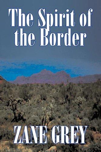 9781603126908: The Spirit of the Border