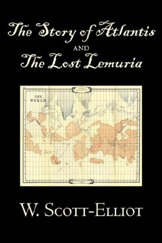 9781603127035: The Story of Atlantis and the Lost Lemuria by W. Scott-Elliot, Body, Mind & Spirit, Ancient Mysteries & Controversial Knowledge