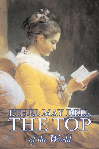 9781603127189: The Top of the World by Ethel May Dell, Fiction, Action & Adventure, War & Military
