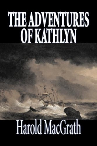 9781603127349: The Adventures of Kathlyn by Harold MacGrath, Fiction, Classics, Action & Adventure
