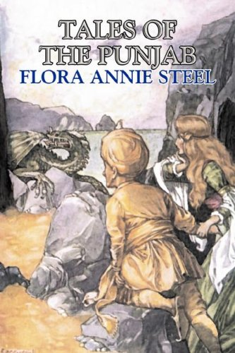 Tales of the Punjab: Steel, Flora Annie