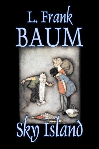 9781603127516: Sky Island by L. Frank Baum, Fiction, Fantasy, Fairy Tales, Folk Tales, Legends & Mythology