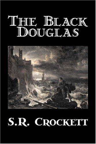 9781603127592: The Black Douglas