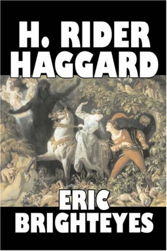 9781603127660: Eric Brighteyes by H. Rider Haggard, Fiction, Fantasy, Historical, Action & Adventure, Fairy Tales, Folk Tales, Legends & Mythology