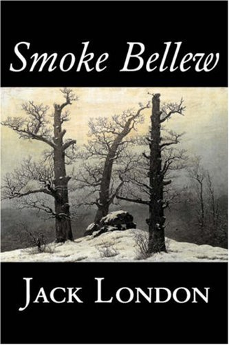 9781603127738: Smoke Bellew by Jack London, Fiction, Action & Adventure