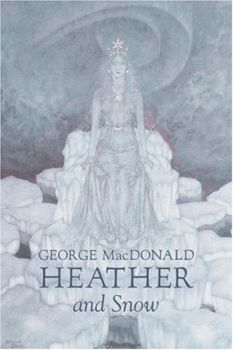 9781603127745: Heather and Snow by George Macdonald, Fiction, Classics, Action & Adventure