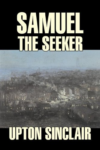 Samuel the Seeker (1603127852) by Upton Sinclair