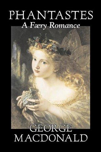 Phantastes, A Faerie Romance: George MacDonald