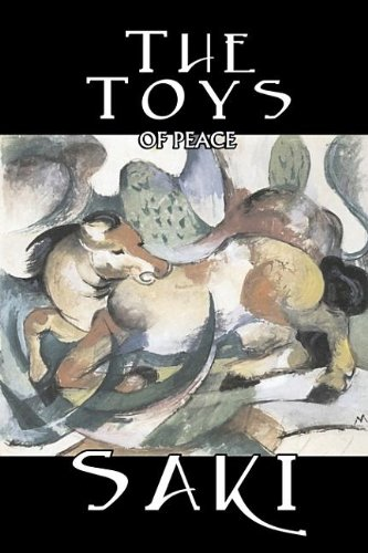 9781603128223: The Toys of Peace by Saki, Fiction, Classic, Literary
