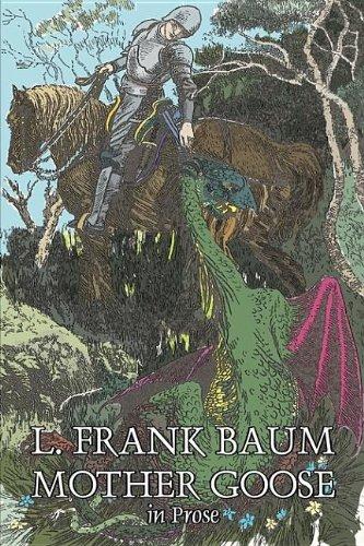 9781603128339: Mother Goose in Prose by L. Frank Baum, Fiction, Fantasy, Fairy Tales, Folk Tales, Legends & Mythology
