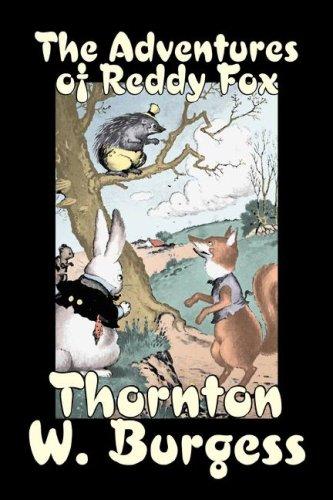 9781603128384: The Adventures of Reddy Fox by Thornton Burgess, Fiction, Animals, Fantasy & Magic