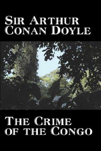 9781603128483: The Crime of the Congo by Arthur Conan Doyle, History, Africa