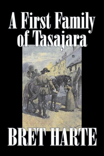 A First Family of Tasajara: Bret Harte