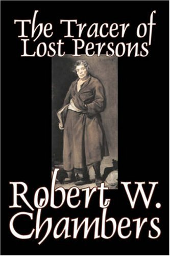 9781603129053: The Tracer of Lost Persons by Robert W. Chambers, Fiction, Horror, Action & Adventure