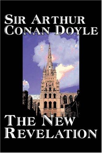9781603129152: The New Revelation by Arthur Conan Doyle, Fiction, Mystery & Detective