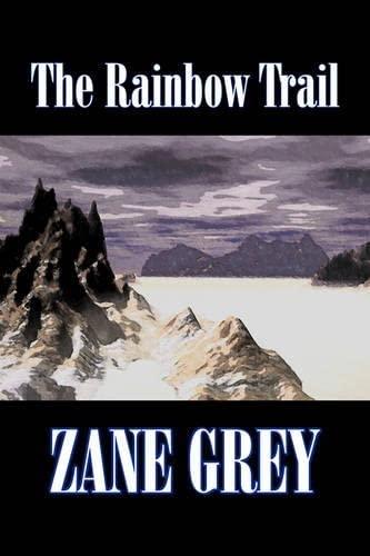 9781603129237: The Rainbow Trail