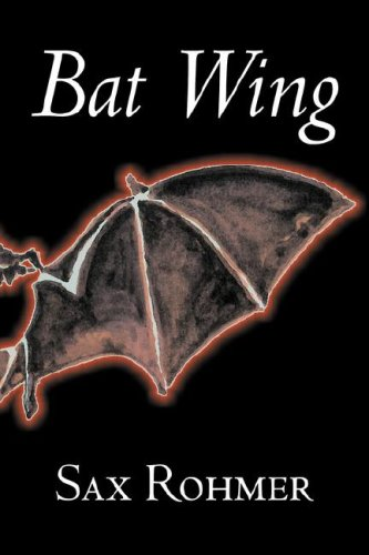 9781603129374: Bat Wing by Sax Rohmer, Fiction, Action & Adventure
