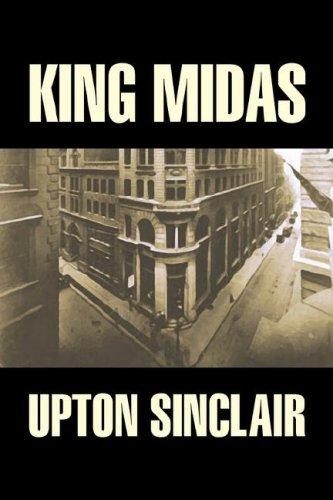 9781603129459: King Midas by Upton Sinclair, Fiction, Classics, Literary