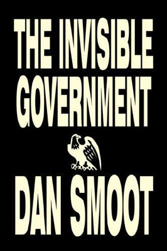 9781603129466: The Invisible Government