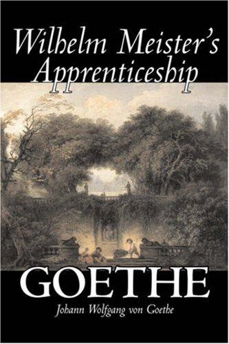 9781603129657: Wilhelm Meister's Apprenticeship