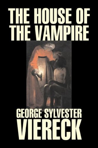 9781603129954: The House of the Vampire by George Sylvester Viereck, Fiction, Fantasy, Horror