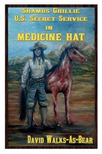 9781603137300: Shamus Ghillie US Secret Service In Medicine Hat