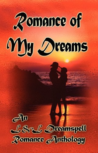 9781603180580: Romance of My Dreams