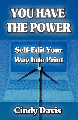 You Have the Power - Self-Edit Your Way Into Print (1603181709) by Cindy Davis