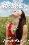 Wishless: Caiola, Louise