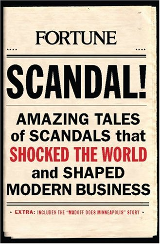 SCANDAL!: Amazing Tales of Scandals that Shocked: Editors of Fortune