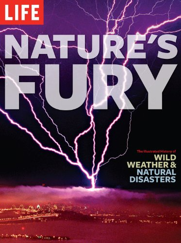 9781603200110: Nature's Fury: The Illustrated History of Wild Weather & Natural Disasters