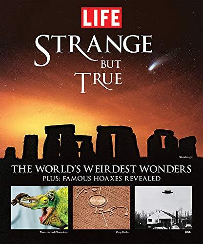 Life: Strange But True: 100 of the World's Weirdest Wonders )