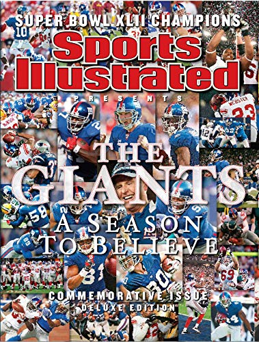 Sports Illustrated The Giants: A Season to Believe - Commemorative Issue Deluxe Edition: Editors of...