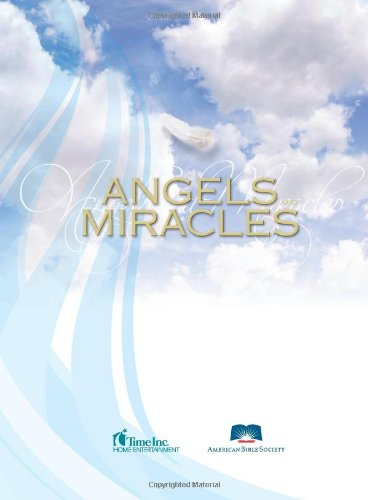 ABS Angels and Miracles: The Spiritual Realm and The World You Know: The American Bible Society