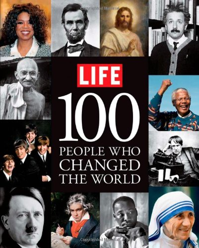 LIFE 100 People Who Changed the World: Editors of Life