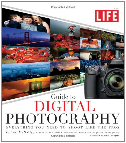9781603201278: LIFE Guide to Digital Photography: Everything You Need to Shoot Like the Pros