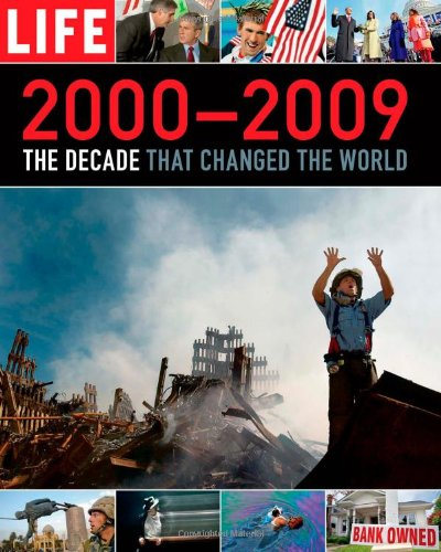 9781603201285: LIFE 2000-2009: The Decade that Changed the World